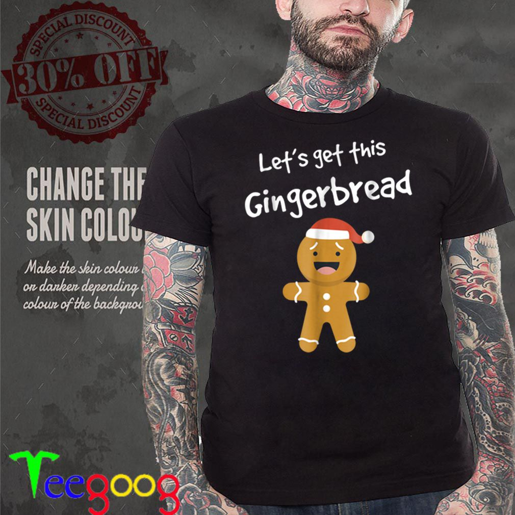 Top Lets Get This Bread Shirt Gingerbread Funny Christmas shirt