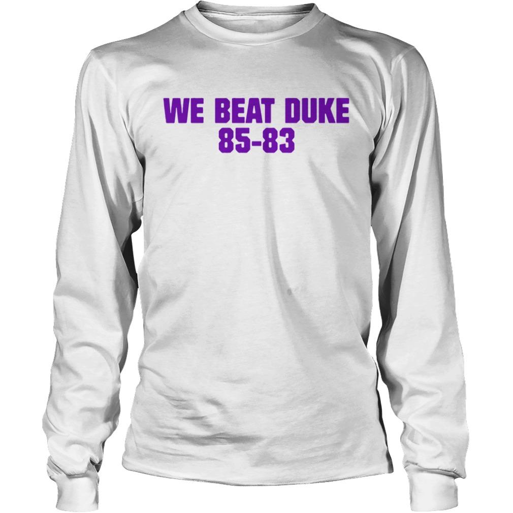 We Beat Duke 8583  LongSleeve