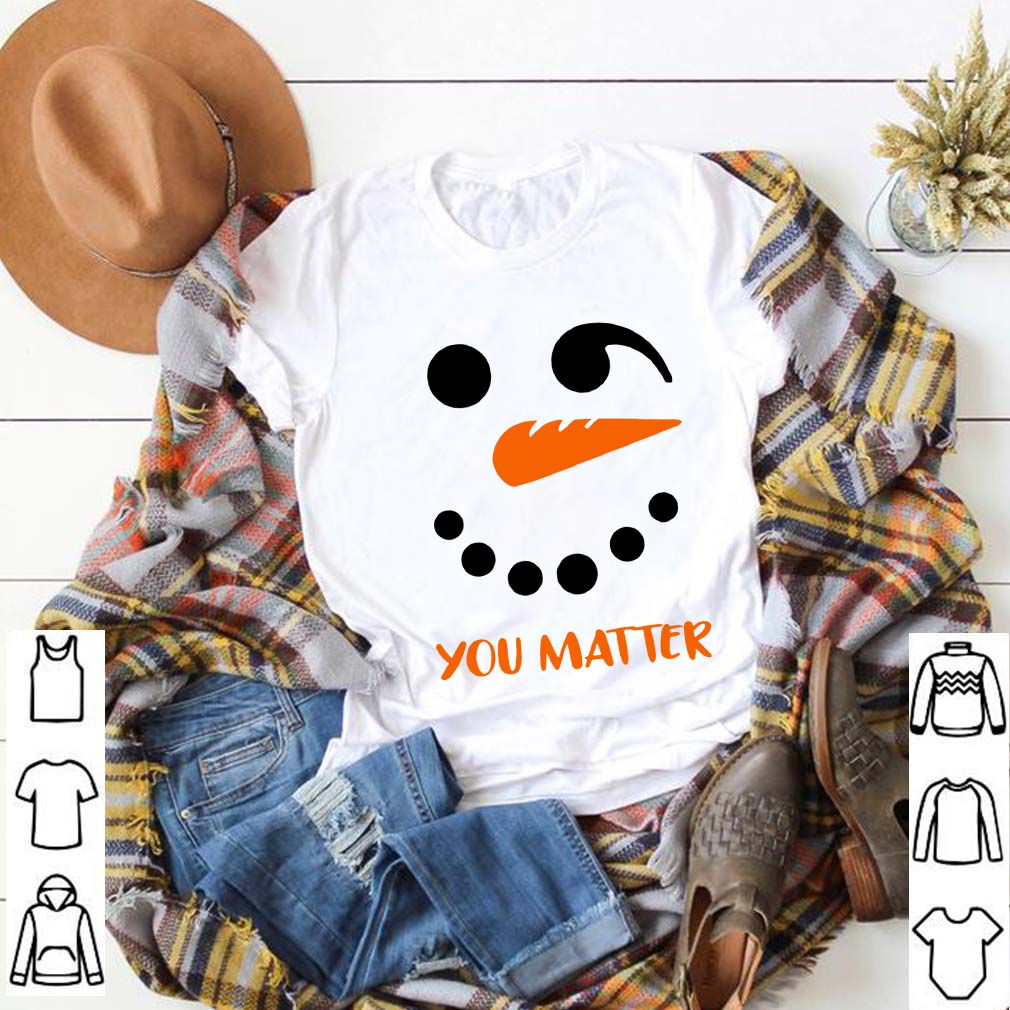 You Matter Snowman Xmas Gift For Suicide Awareness T