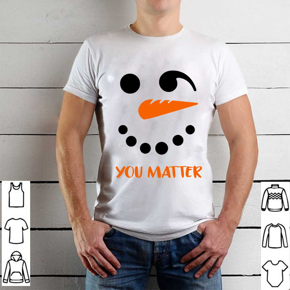 You Matter Snowman Xmas Gift For Suicide Awareness T-Shirt