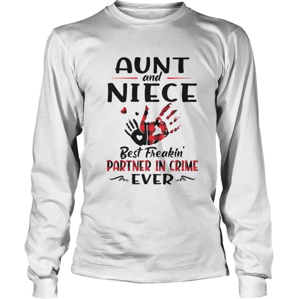 Aunt And Niece Best Freakin Partner In Crime Ever  LongSleeve