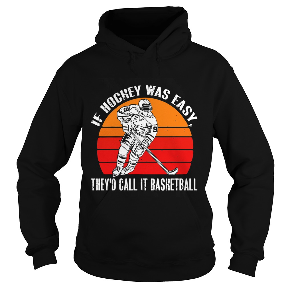 Vintage If Hockey Was Easy Theyd Call It Basketball  Hoodie