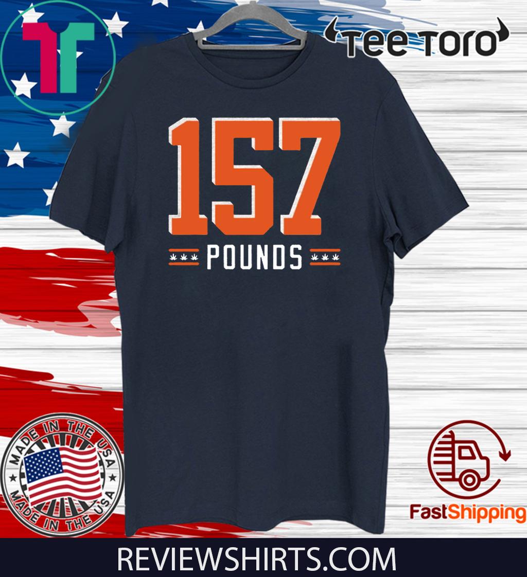 157 Pounds Tee Shirt