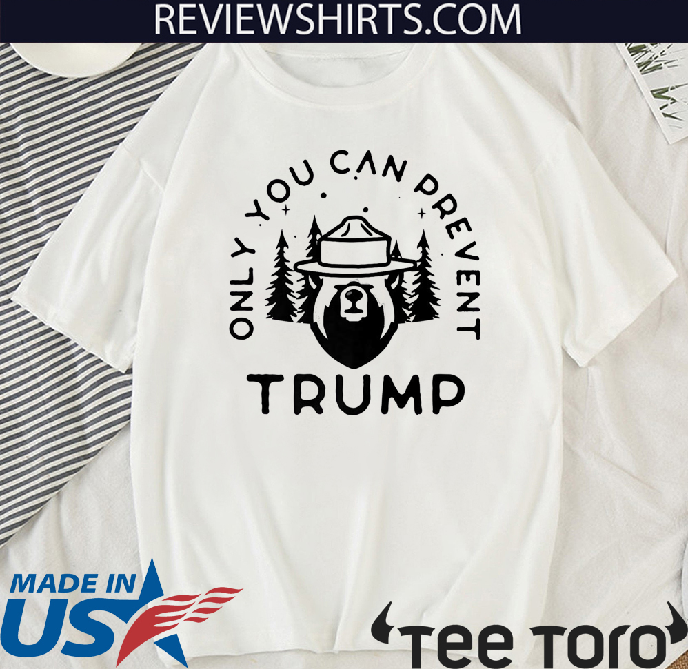 Anti-Trump Only You Can Prevent Trump Premium Tee Shirt