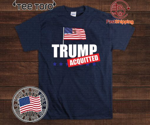 Donald Trump Acquitted Acquittal Pro-Trump T-Shirt