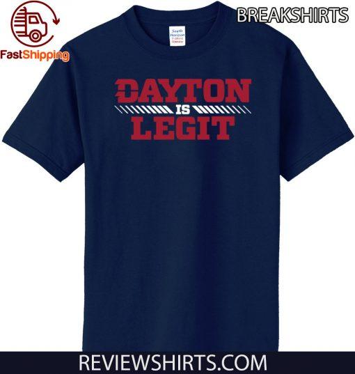 Dayton Is Legit Tee Shirt