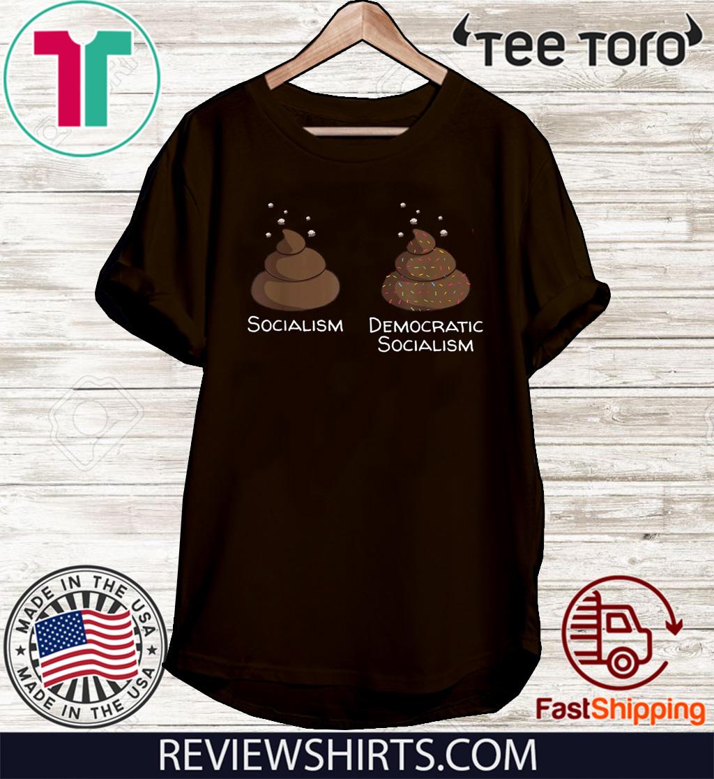 Democratic Socialism is poop with sprinkles anti liberal Tee Shirt