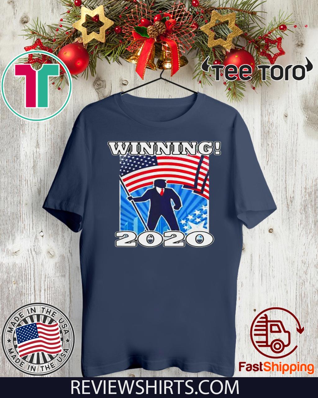 Donald Trump Winning 2020 Tee Shirt