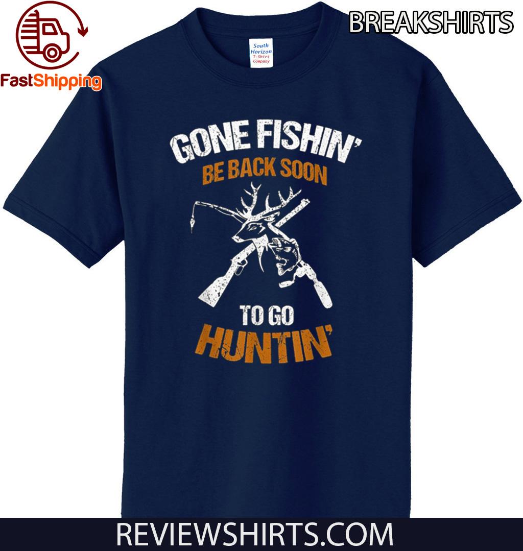 Gone fishin be back soon to go huntin Unisex T-Shirt