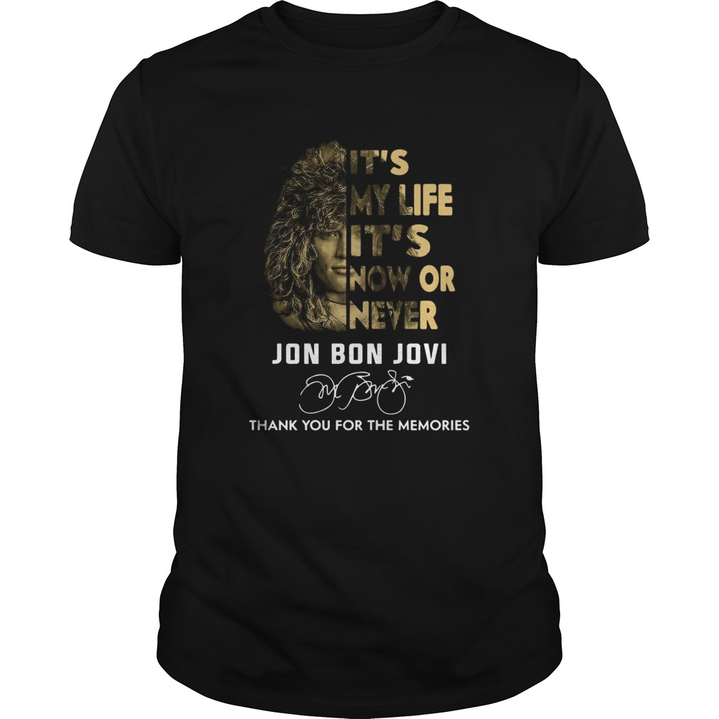 Its My Life Its Now Or Never Jon Bon Jovi Thank You For The Memories Signature  Unisex
