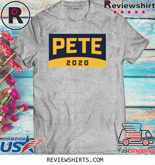 Pete For America 2020 Hot US T-Shirt