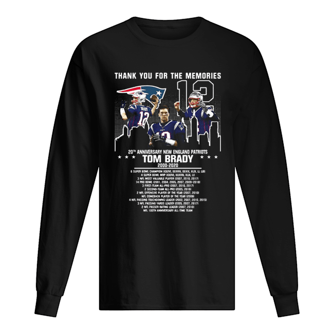 12 Tom Brady 20th Anniversary New England Patriots 2000 2020 Patriots Thank You For The Memories  Long Sleeved T-shirt