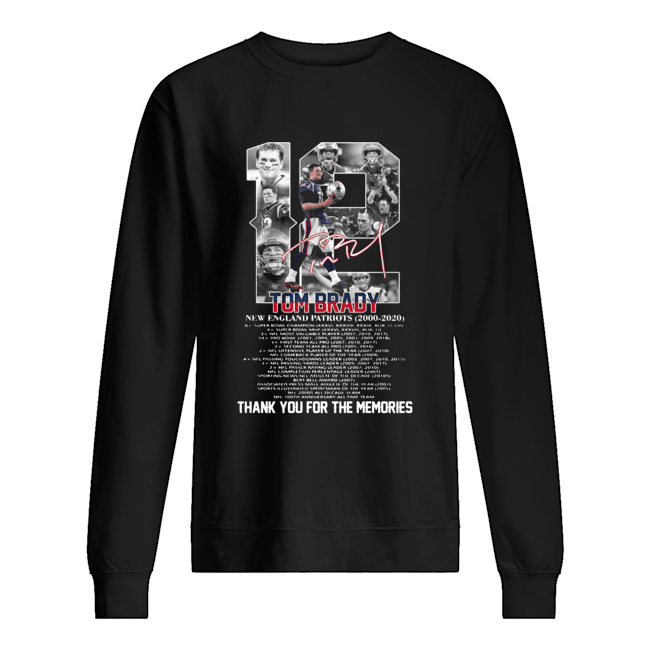 12 Tom brady new england patriots 2000-2020 signature thank you for the memories  Unisex Sweatshirt