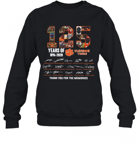 125 Years Of Clemson Tigers 1896 2020 Thank You For The Memories T-Shirt Unisex Sweatshirt
