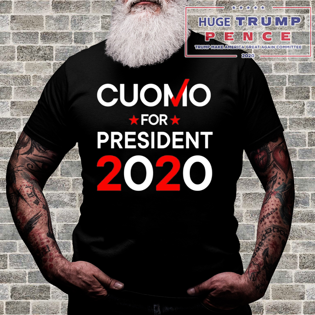 Shop Trump 2020 Andrew Cuomo For President Shirt