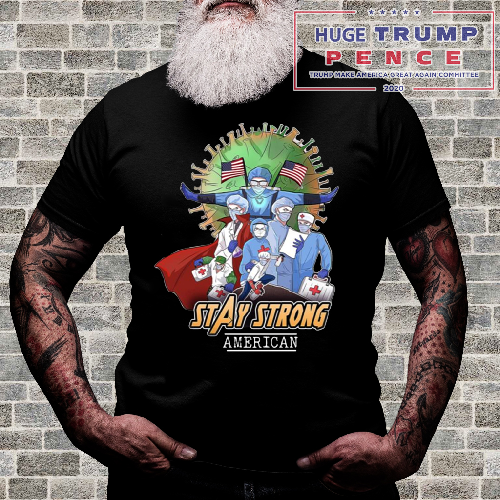 Shop Trump 2020 Avengers Nurses Stay Strong American Shirt