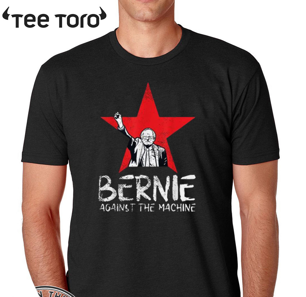 Bernie Sanders Against The Machine Red Star 2020 President Hot T-Shirt