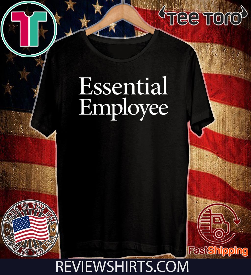 Essential Employee 2020 T-Shirt