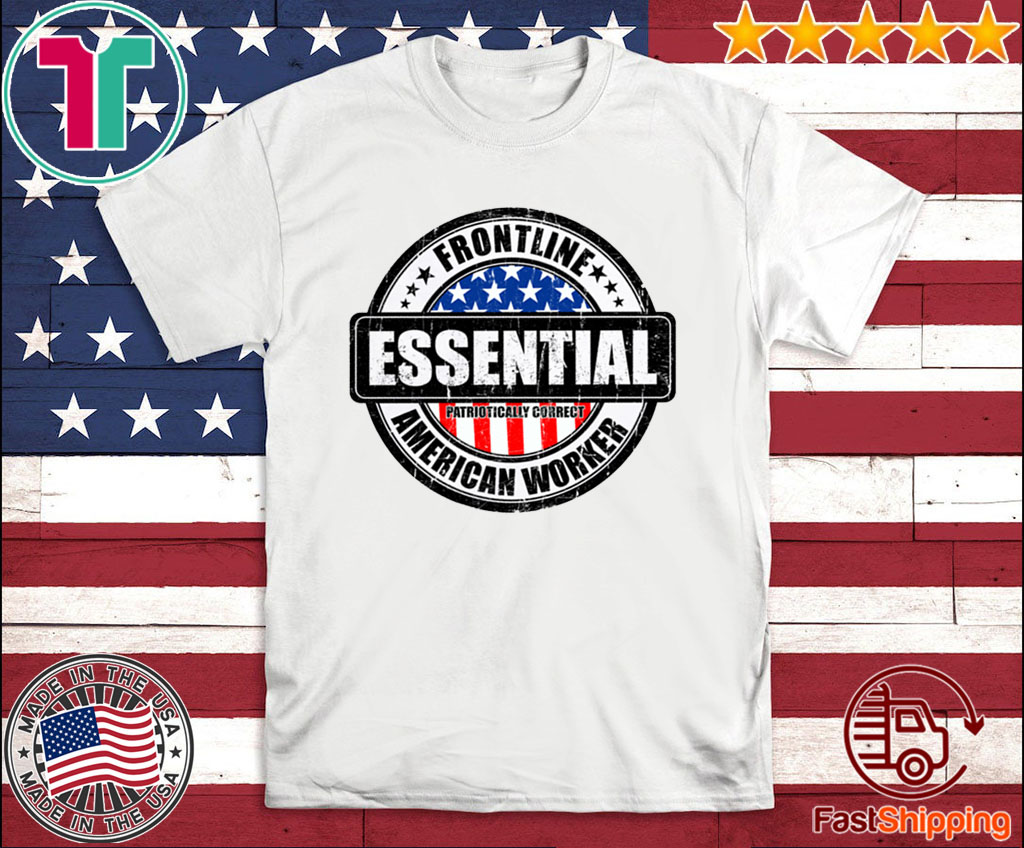 Essential worker US Shirt