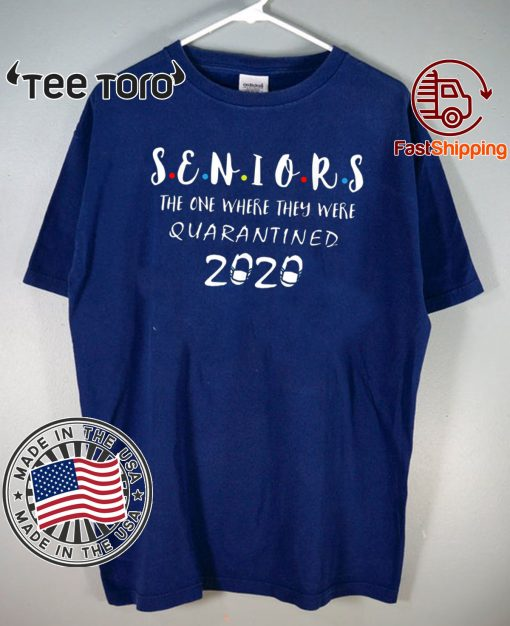 #Seniors2020 - The One Where They Were Quarantined T-Shirt