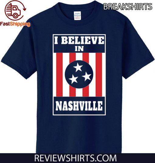 I Believe in Nashville Tee Shirts