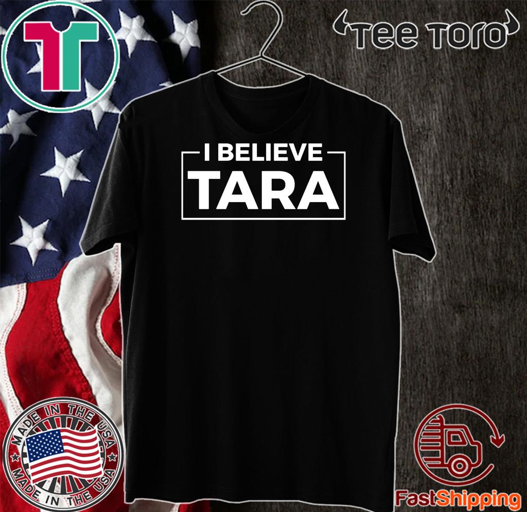 I Believe Tara T-Shirt #IBelieveTara