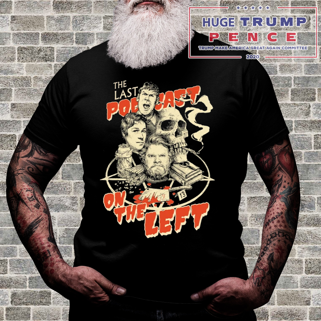 Shop Trump 2020 Last Podcast on the Left Logo Shirt