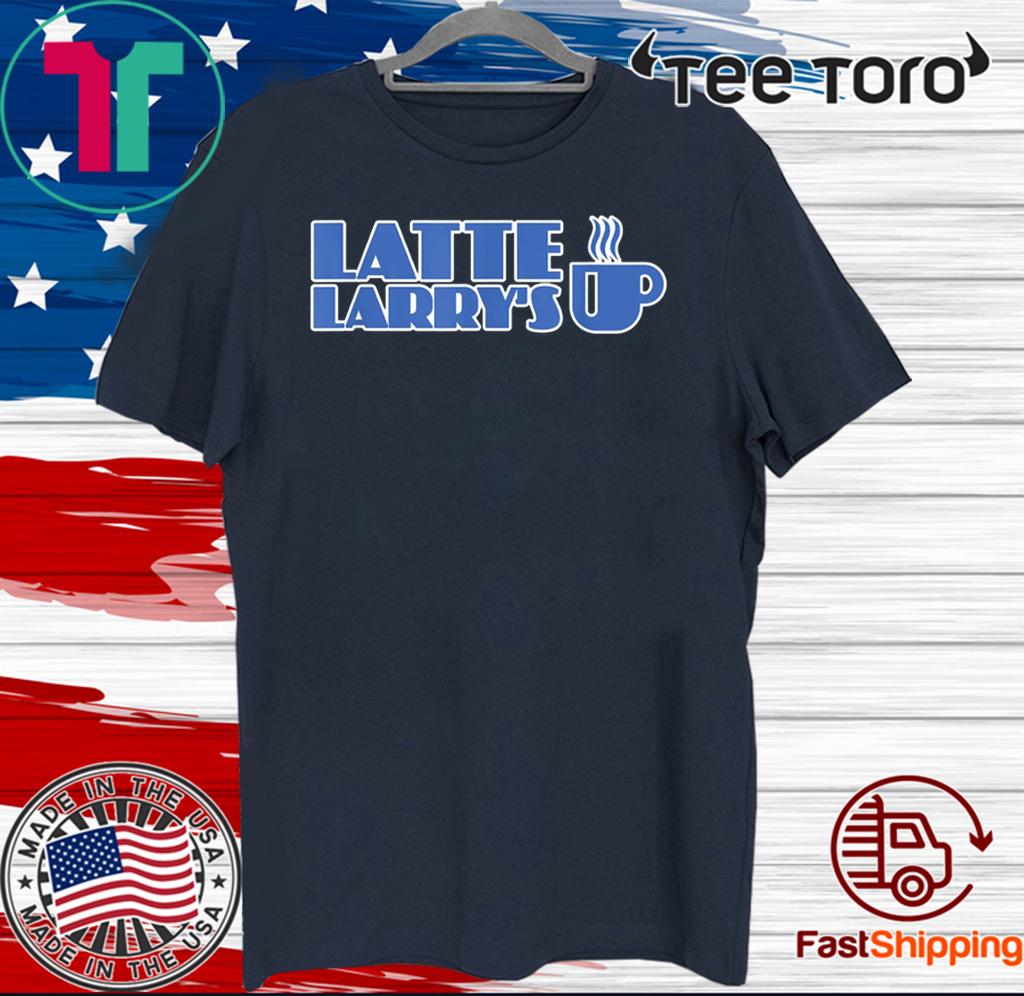 #LatteLarry Latte Larry's 2020 T-Shirt