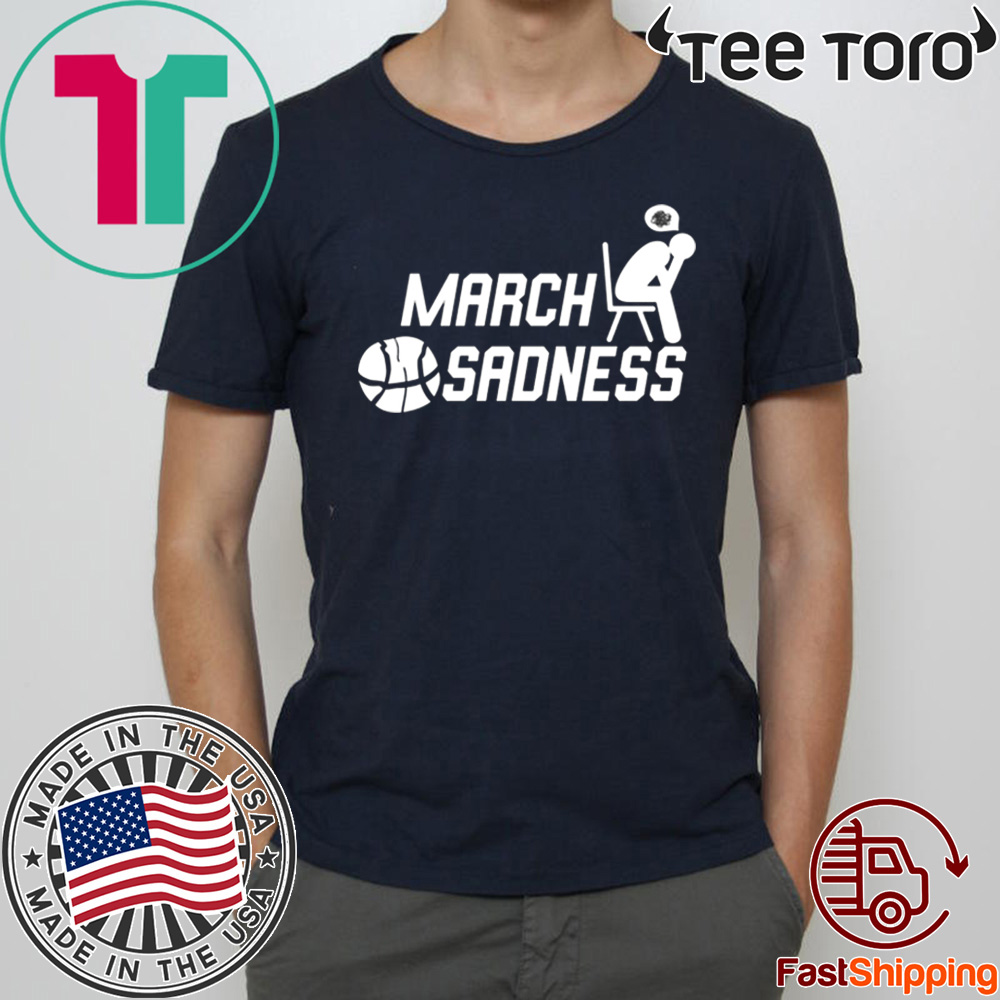 #MarchSadness - MarchS adness T-Shirt