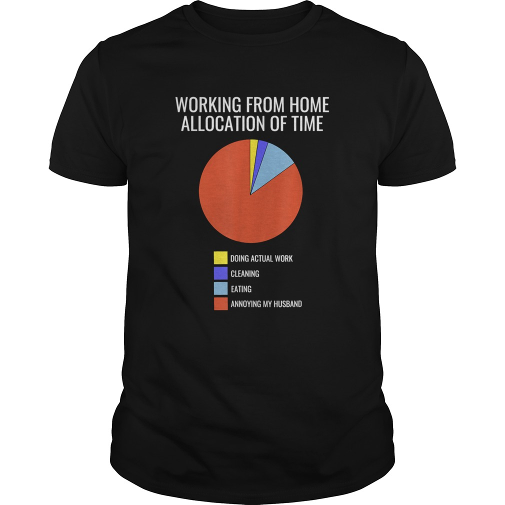 Pie Chart Annoying Husband Wife Working From Home Unisex