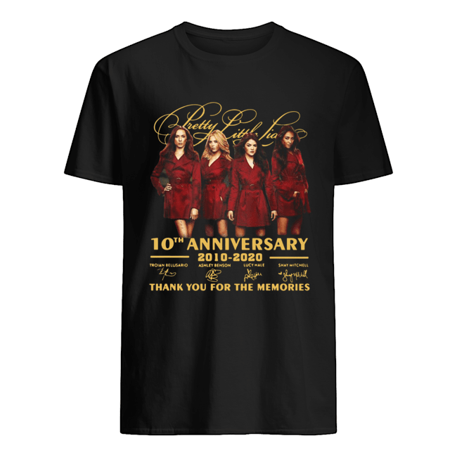 Pretty little liars 10th anniversary 2010-2020 signatures thank you for the memories Classic Men's T-shirt