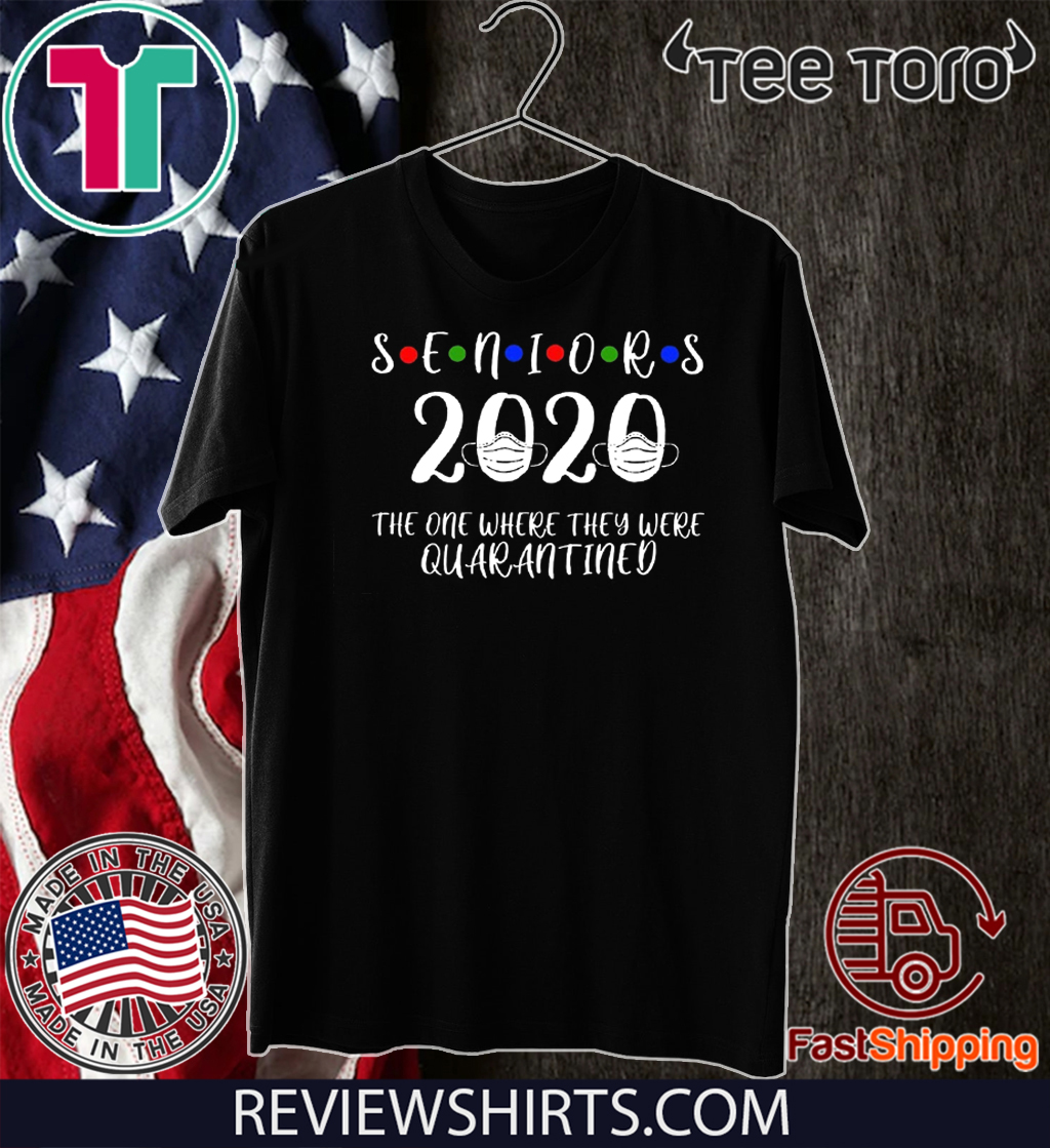Official Seniors 2020 The One Where They were Quarantined Hot T-Shirt