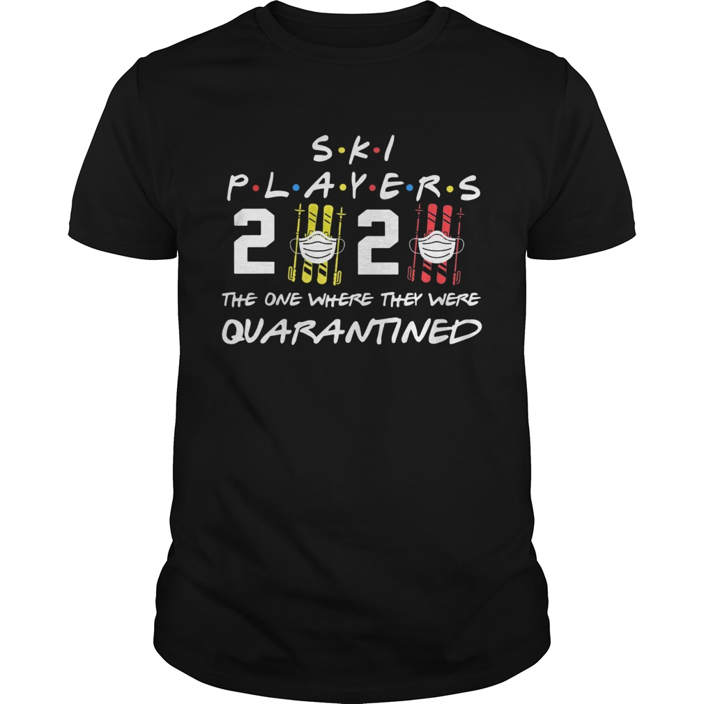 Ski player 2020 the one where they were quarantined Unisex