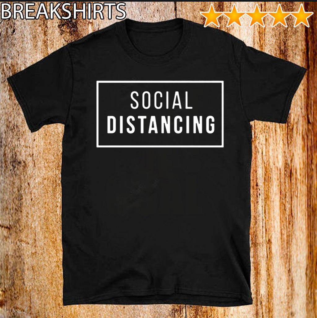 Social Distancing Shirt Classic T-Shirt