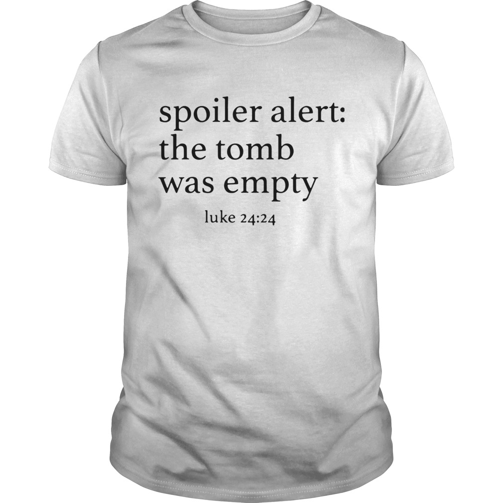 Spoiler alert the tomb was empty Unisex