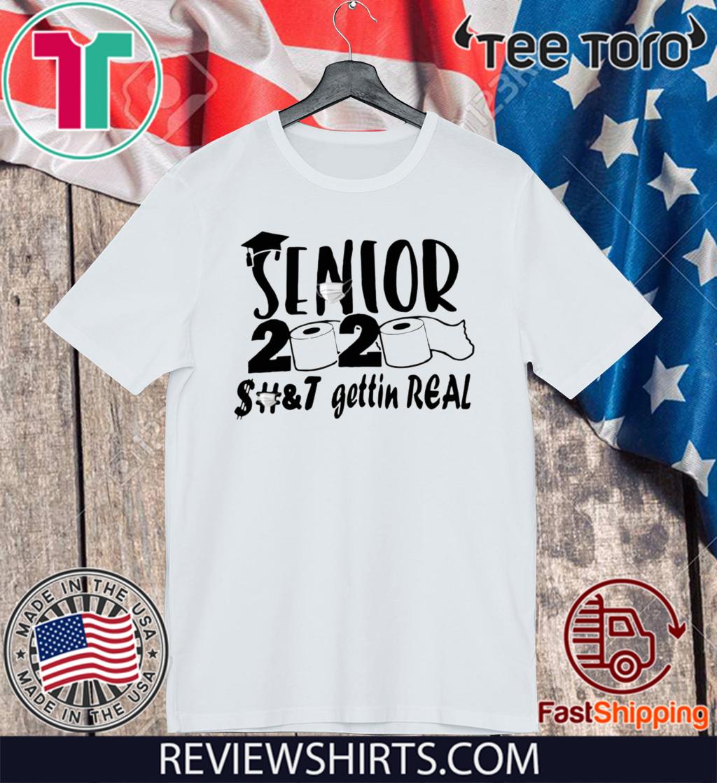 Toilet Paper Senior Shirt - Senior 2020 Shit Gettin Real