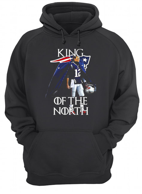 Tom Brady New England Patriots 12 King Of The North GOT  Unisex Hoodie