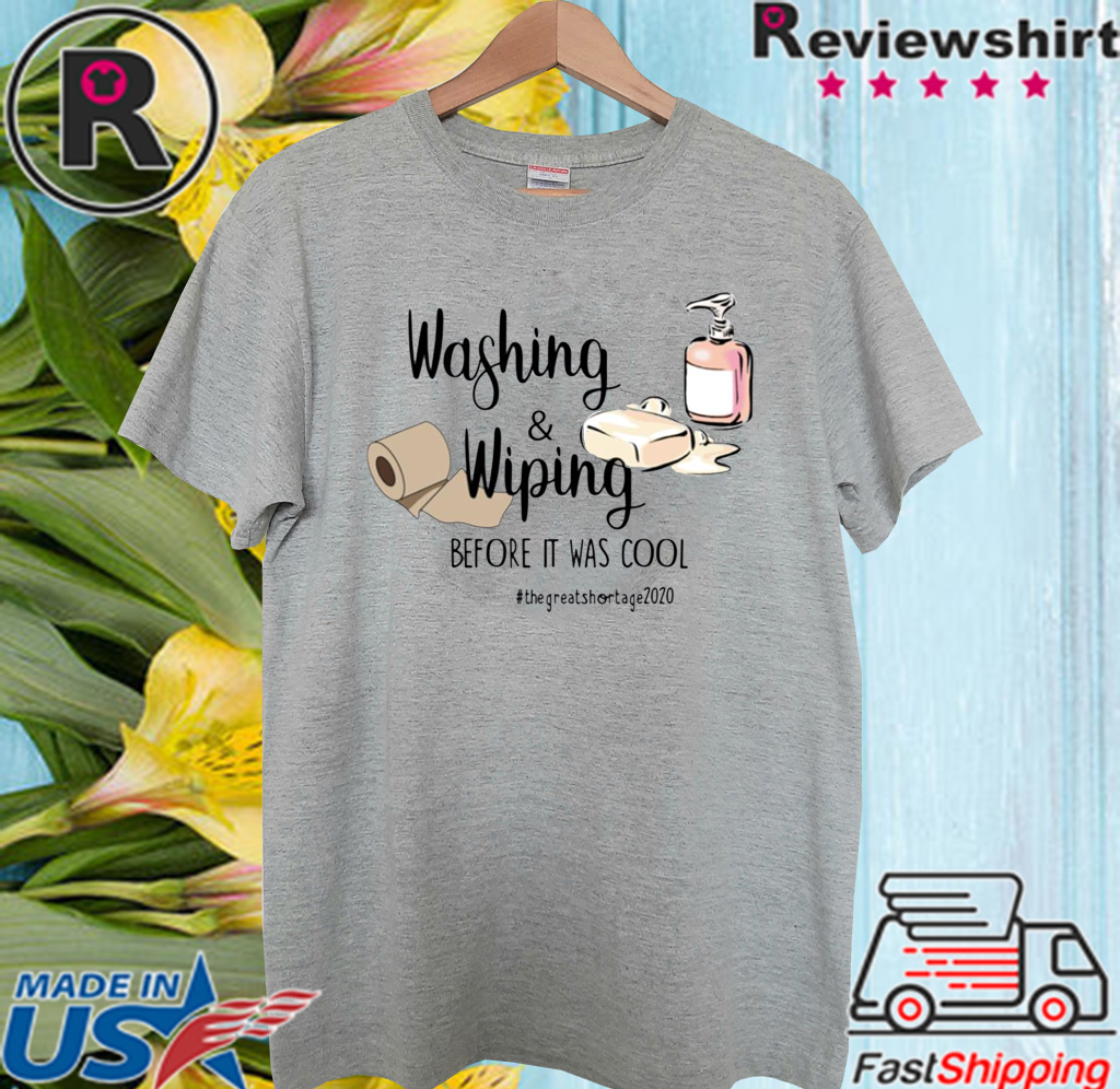 Washing and Wiping Before It Was Cool 2020 T-Shirt