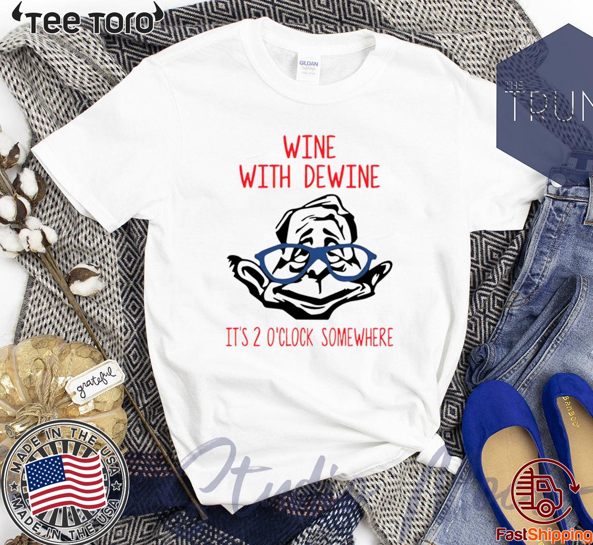 Wine with Dewine it's 2 o'clock somewhere 2020 T Shirt