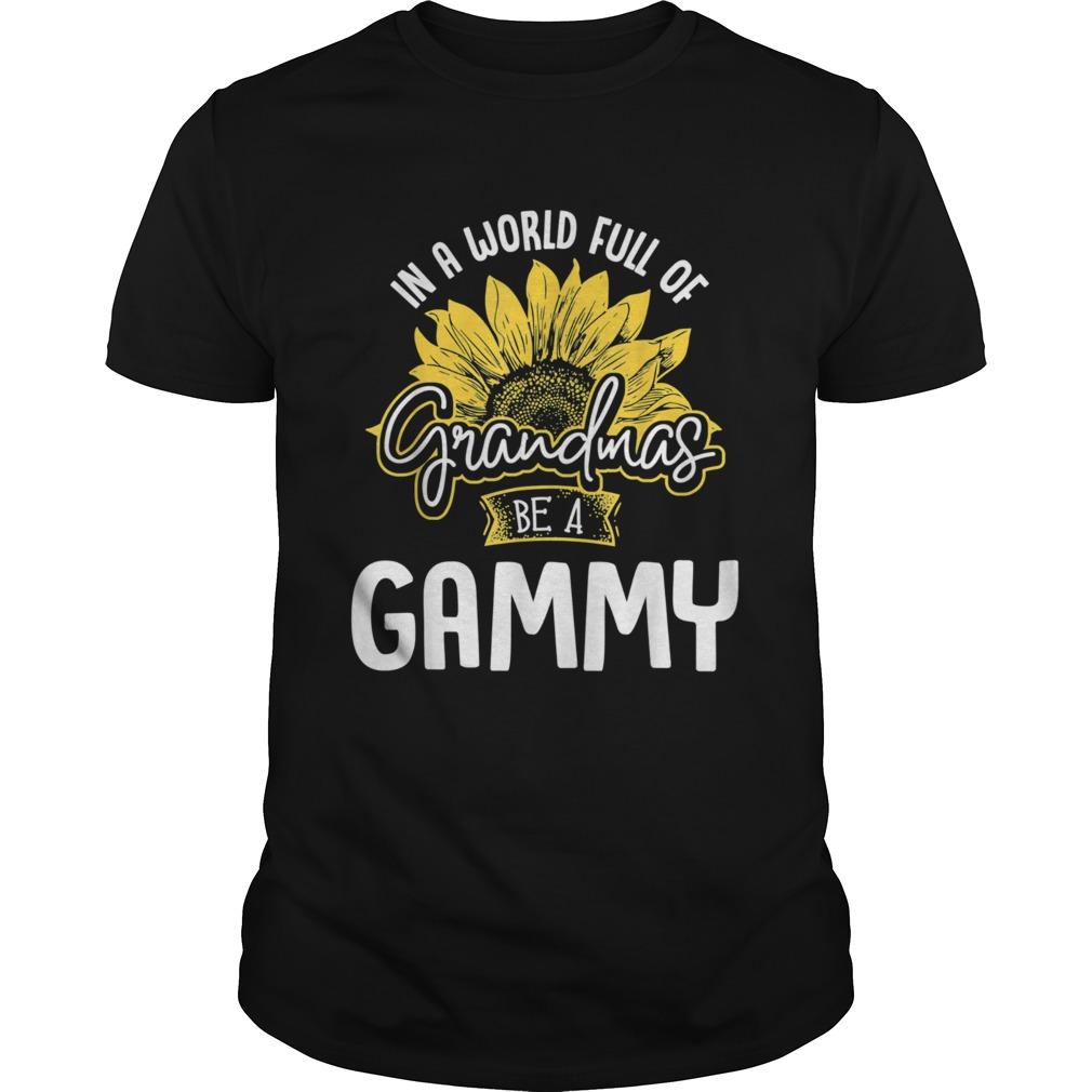 World Full of Grandmas be a Gammy Unisex