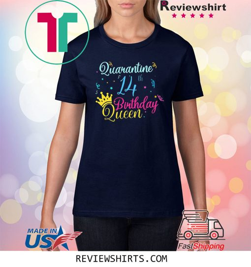 14th Birthday Quarantine Queen Crown Year Birthday Tee Shirt Social Distancing