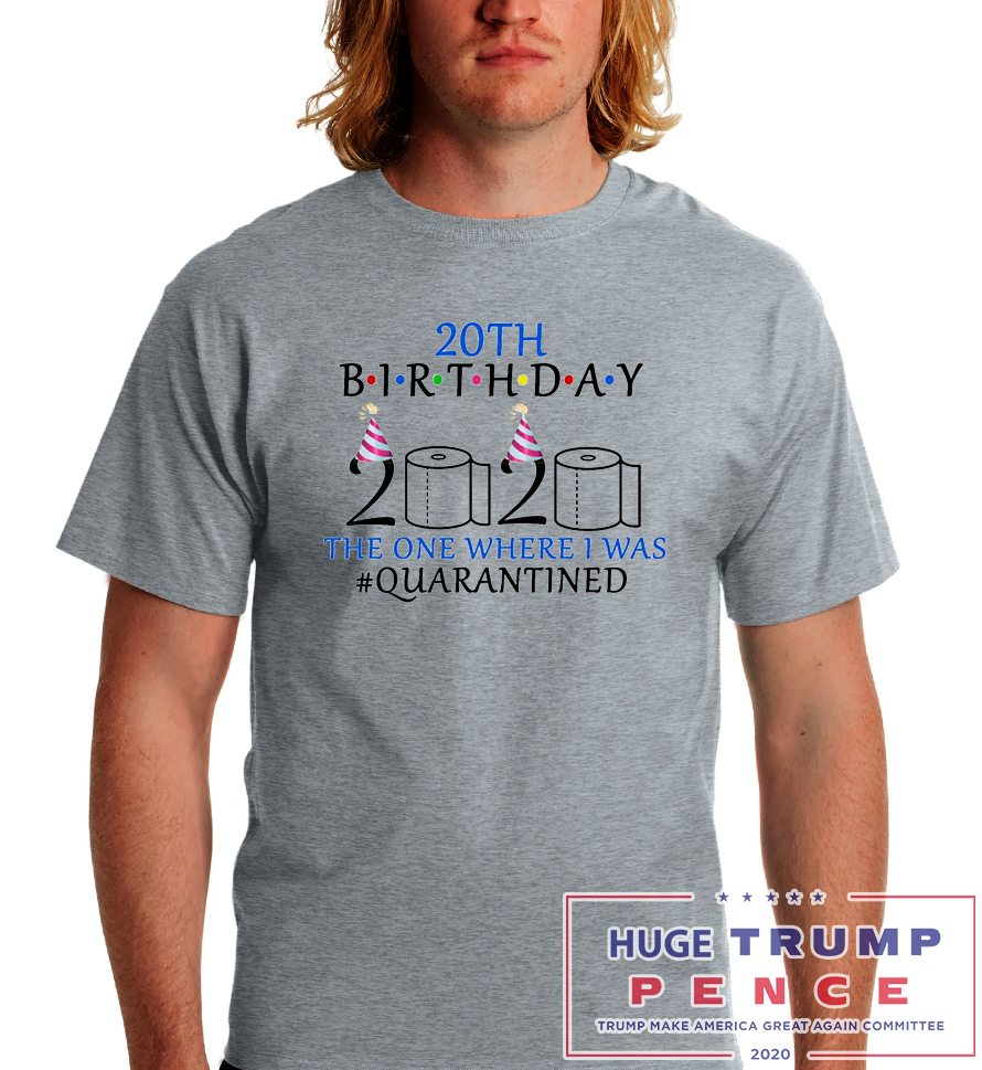 Shop Trump 2020 20th birthday the one where i was quarantined 2020 shirt