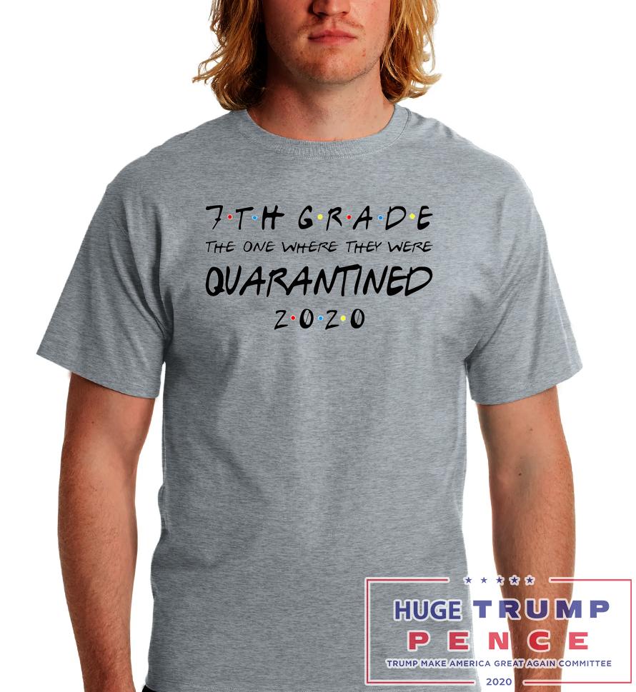 Shop Trump 2020 7th grade the one where I was quarantined 2020 shirt