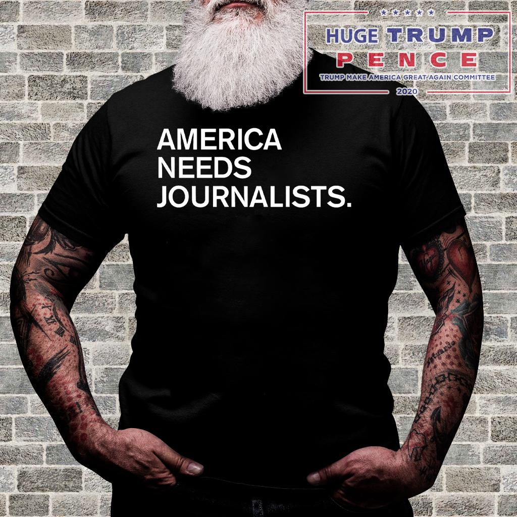 Shop Trump 2020 America Needs Journalists shirt