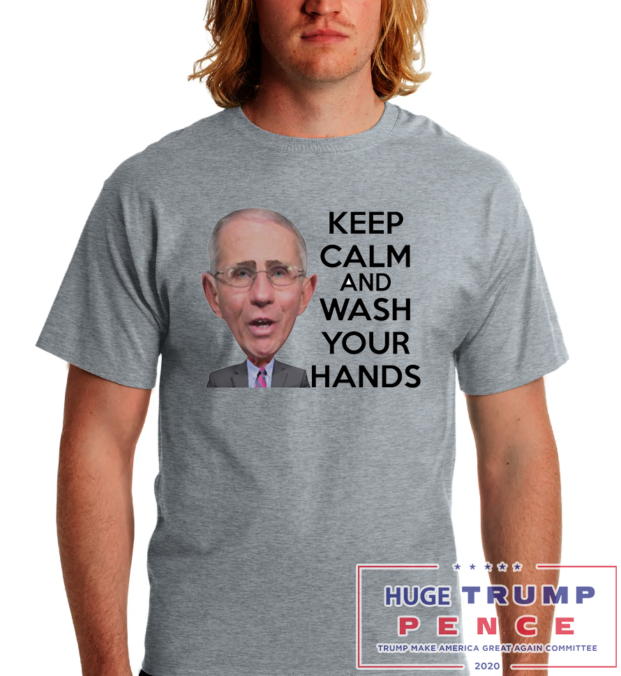 Shop Trump 2020 Anthony Fauci Keep Calm and Wash Your Hands shirt