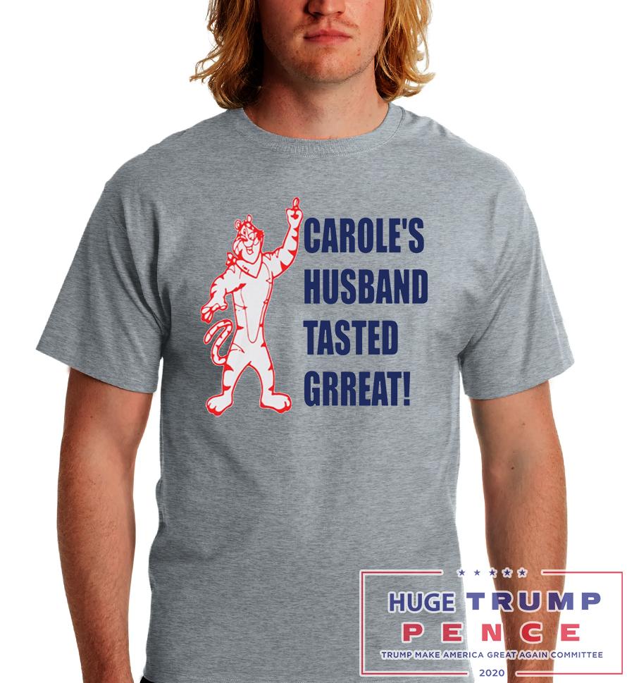 Shop Trump 2020 Carole's husband tasted great shirt