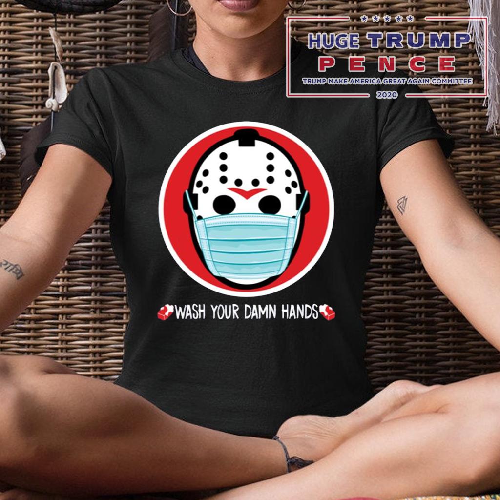 Shop Trump 2020 Jason Voorhees wash your damn hands shirt