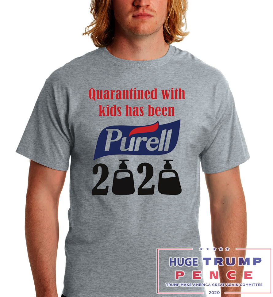 Shop Trump 2020 Quarantined with kids has been Purell 2020 shirt