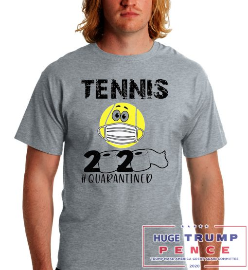 Shop Trump 2020 Tennis 2020 quarantined shirt