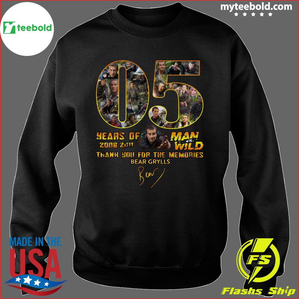 05 Years Of Man Vs Wild 2006 2011 Thank You For The Memories Bear Grylls Signature Shirt Sweater